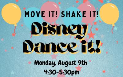 Disney Dance Class – Aug 9th!